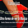 FLAMENJAZZ: ESPECT�CULO DE FLAMENCO EN MADRID. DESDE EL FLAMENCO M�S CL�SICO AL JAZZ M�S FLAMENCO.