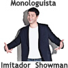 MONOLOGUISTA | IMITADOR | SHOWMAN